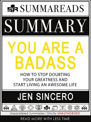 cover image of Summary of You Are a Badass--How to Stop Doubting Your Greatness and Start Living an Awesome Life by Jen Sincero