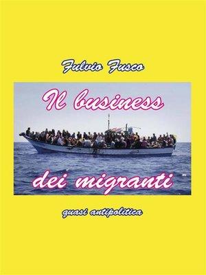 cover image of Il business dei migranti