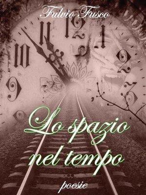 cover image of Lo spazio nel tempo