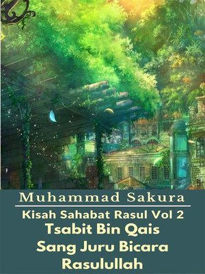 cover image of Kisah Sahabat Rasul Vol 2 Tsabit Bin Qais Sang Juru Bicara Rasulullah