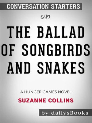 cover image of The Ballad of Songbirds and Snakes (A Hunger Games Novel) by Suzanne Collins--Conversation Starters