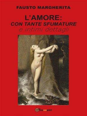 cover image of L'Amore con tante sfumature e intimi dettagli