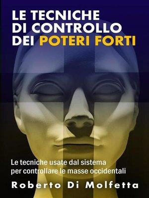 cover image of Le Tecniche di Controllo dei Poteri Forti