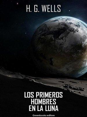 cover image of Los primeros hombres en la luna