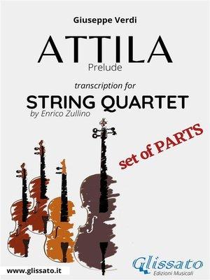 cover image of Attila (prelude) String quartet set of parts