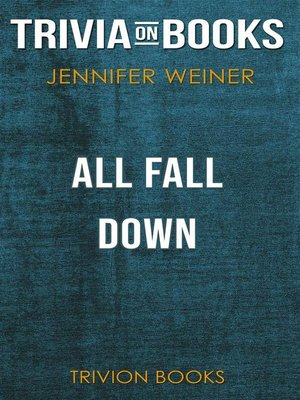 cover image of All Fall Down by Jennifer Weiner (Trivia-On-Books)