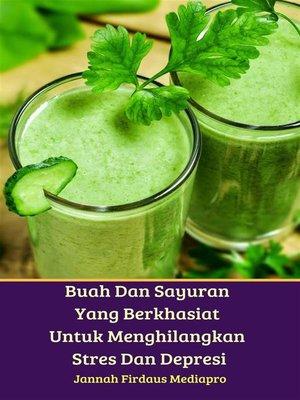 cover image of Buah Dan Sayuran Yang Berkhasiat Untuk Menghilangkan Stres Dan Depresi
