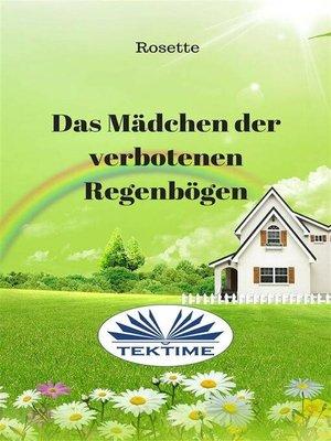 cover image of Das Mädchen Der Verbotenen Regenbögen