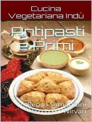 cover image of Antipasti e Primi, Cucina Vegetariana Indù