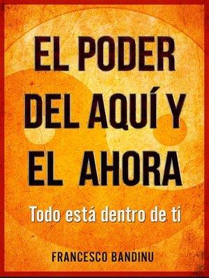 cover image of El Poder Del Aquí Y El Ahora