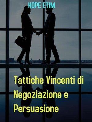 cover image of Tattiche Vincenti di Negoziazione e Persuasione