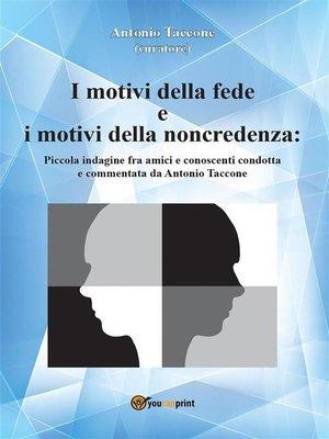 cover image of I motivi della fede e i motivi della noncredenza