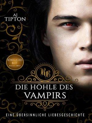 cover image of Die Höhle des Vampirs--Eine Übersinnliche Liebesgeschichte