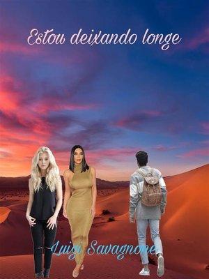 cover image of Estou Deixando Longe