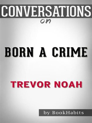 cover image of Born a Crime--by Trevor Noah​​​​​​​