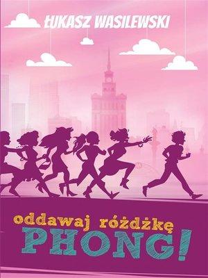 cover image of Oddawaj różdżkę, Phong!