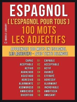 cover image of Espagnol ( L'Espagnol Pour Tous ) 100 Mots--Les Adjectifs