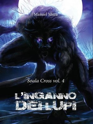 cover image of Soala Cross Volume4--L'inganno dei lupi