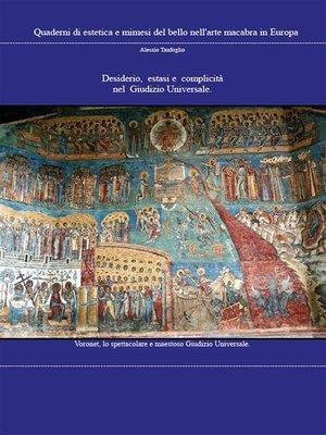 cover image of Desiderio, estasi e complicità equivalenti nel Giudizio Universale