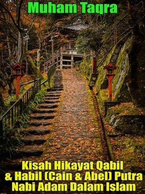 cover image of Kisah Hikayat Qabil & Habil (Cain & Abel) Putra Nabi Adam Dalam Islam