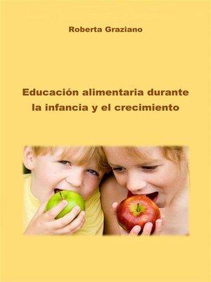 cover image of Educación Alimentaria Durante La Infancia Y El Crecimiento
