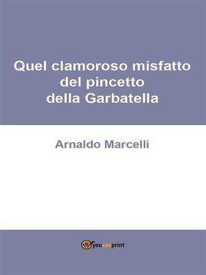 cover image of Quel clamoroso misfatto del pincetto della Garbatella