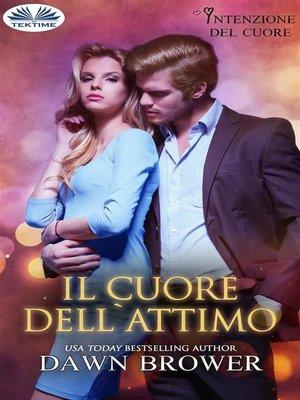 cover image of Il Cuore Dell'Attimo