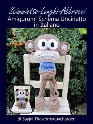 cover image of Scimmietta-Lunghi-Abbracci Amigurumi Schema Uncinetto in Italiano