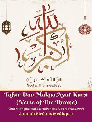 cover image of Tafsir Dan Makna Ayat Kursi (Verse of the Throne) Edisi Bilingual Bahasa Indonesia Dan Bahasa Arab