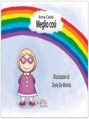 cover image of Meglio così