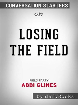 cover image of Losing the Field (Field Party)--by Abbi Glines | Conversation Starters