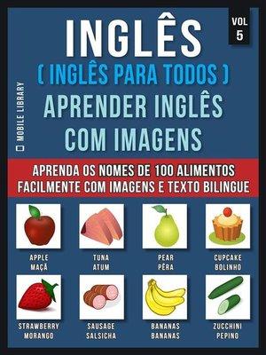 cover image of Inglês ( Inglês Para Todos ) Aprender Inglês Com Imagens (Vol 5)