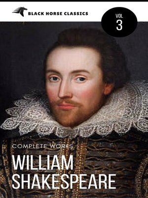 cover image of William Shakespeare--The Complete Works [Classics Authors Vol--3] (Black Horse Classics)