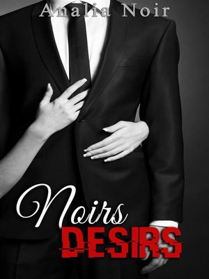 cover image of Noirs Désirs Volume 3