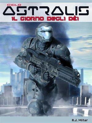 cover image of Astralis--Il giorno degli dèi