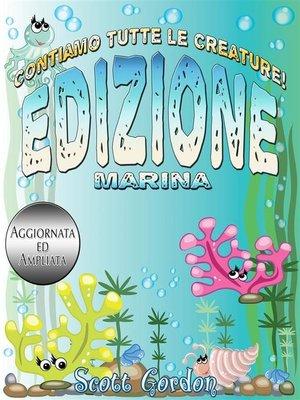 cover image of Contiamo Tutte le Creature--Edizione Marina