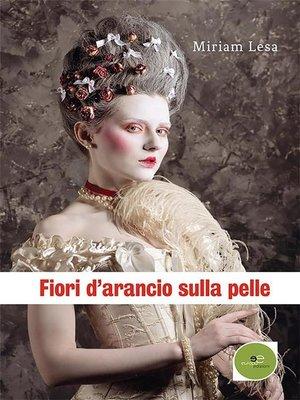 cover image of Fiori d'arancio sulla pelle