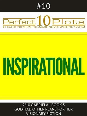 """cover image of Perfect 10 Inspirational Plots #10-9 """"GABRIELA--BOOK 5 GOD HAD OTHER PLANS FOR HER--VISIONARY FICTION"""""""