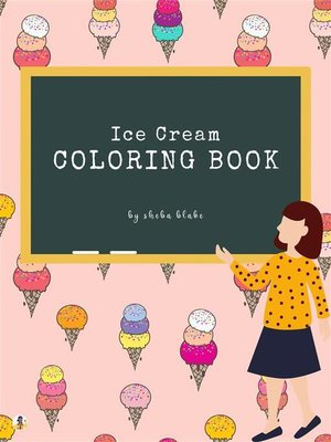 cover image of Ice Cream Coloring Book for Kids Ages 3+ (Printable Version)