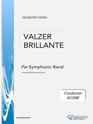 cover image of Valzer Brillante--Symphonic Band (conductor score)