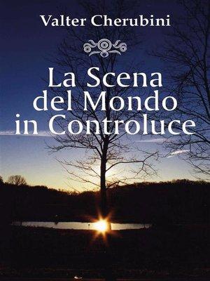 cover image of La Scena del Mondo in Controluce