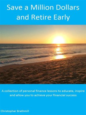 cover image of Save a Million Dollars and Retire Early