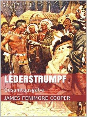 cover image of Lederstrumpf (Gesamtausgabe--Der Wildtöter, Der letzte Mohikaner, Der Pfadfinder, Die Ansiedler, Die Prärie)