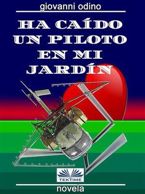 cover image of Ha caído un piloto en mi jardín