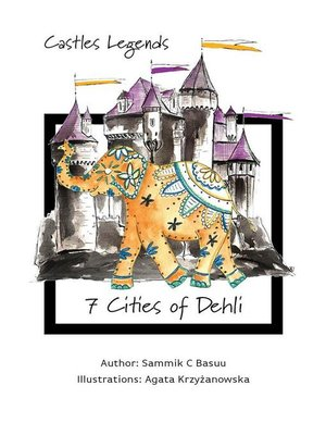 cover image of Castles Legends. 7 Cities of Delhi