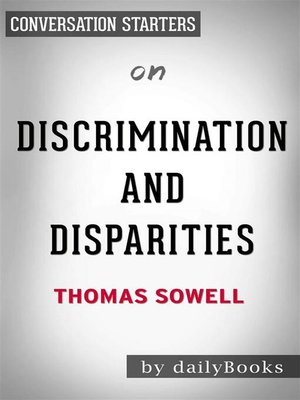cover image of Discrimination and Disparities--by Thomas Sowell | Conversation Starters