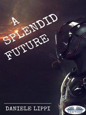 cover image of A Splendid Future