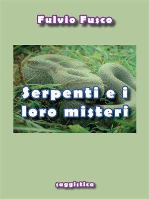 cover image of Serpenti e i loro misteri