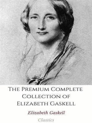 cover image of The Premium Complete Collection of Elizabeth Gaskell