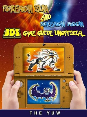 cover image of Pokemon Sun and Pokemon 3DS Game Guide Unofficial